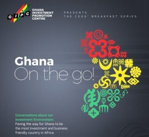 GHANA INVESTMENT PROMOTION CENTRE (GIPC)'s BREAKFAST SEMINAR SERIES
